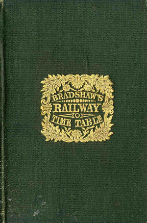 Bradshaw´s Railway time tables, and assistant to railway travelling